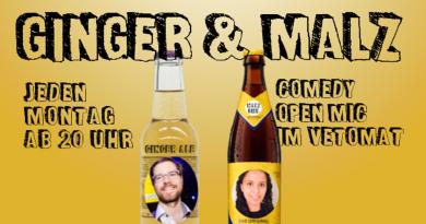 MONTAG: GINGER & MALZ